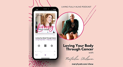 Loving Your Body Through Cancer